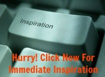 Hurry for Immediate Inspiration: www.BrilliantBreakthroughs.com