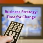 Business Strategy: Deciding How to Make Change Happen