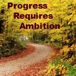 Business Strategy: Progress Requires Ambition by Maggie Mongan of Brilliant Breakthroughs, Inc.